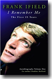 I Remember Me - The First 25 years -Frank Ifield Autobiography Volume One